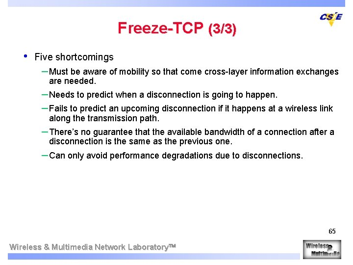 Freeze-TCP (3/3) • Five shortcomings – Must be aware of mobility so that come