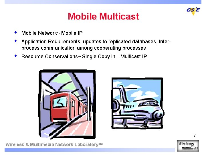 Mobile Multicast w w Mobile Network~ Mobile IP w Resource Conservations~ Single Copy in…Multicast