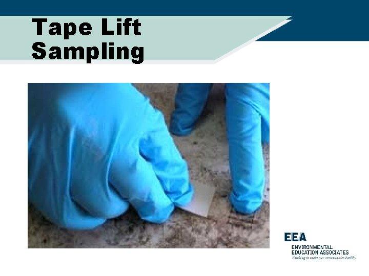 Tape Lift Sampling