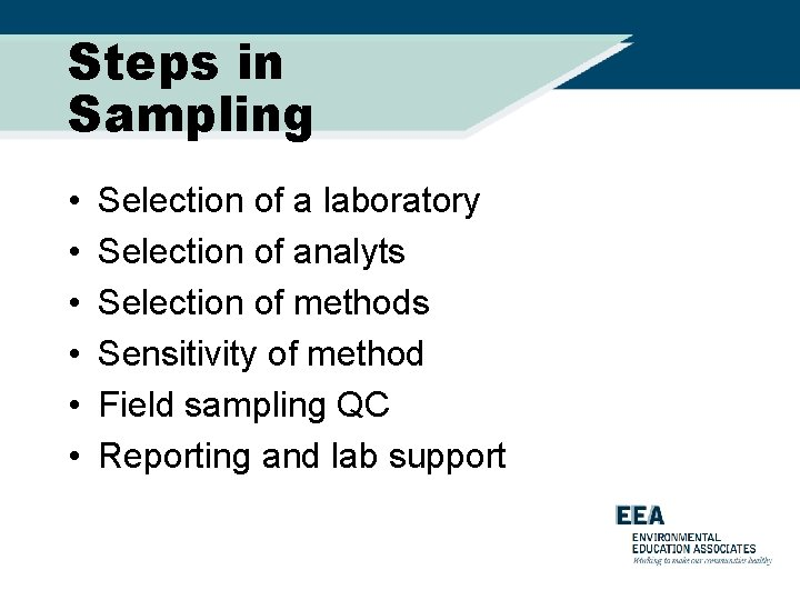 Steps in Sampling • • • Selection of a laboratory Selection of analyts Selection