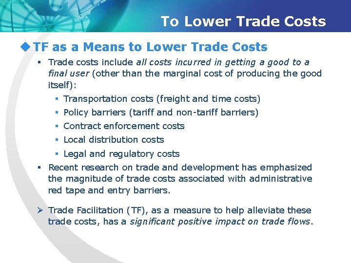 To Lower Trade Costs u TF as a Means to Lower Trade Costs §