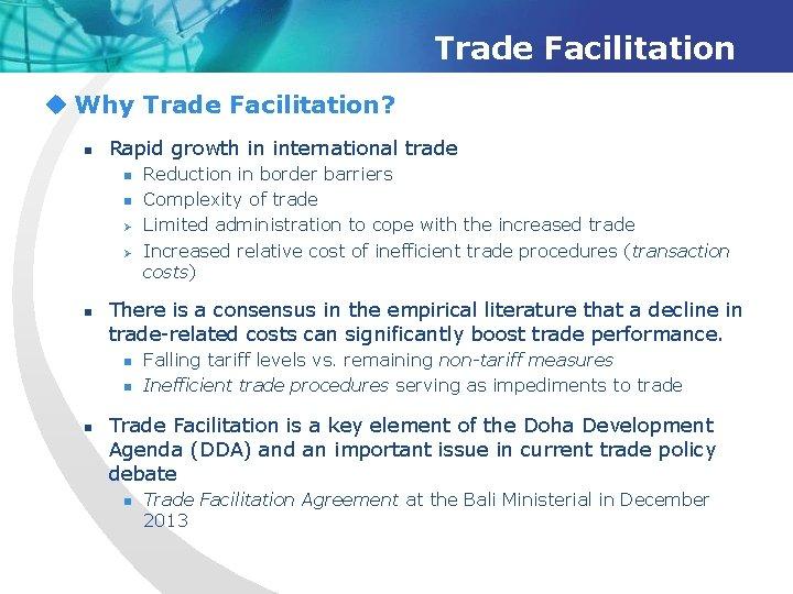Trade Facilitation u Why Trade Facilitation? n Rapid growth in international trade n n