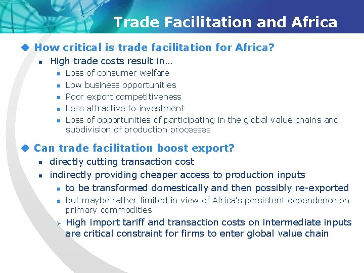 Trade Facilitation and Africa u How critical is trade facilitation for Africa? n High