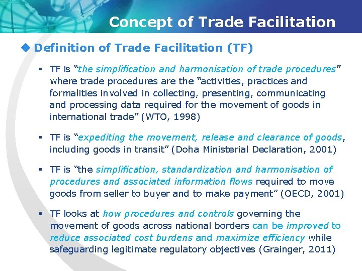 "Concept of Trade Facilitation u Definition of Trade Facilitation (TF) § TF is ""the"