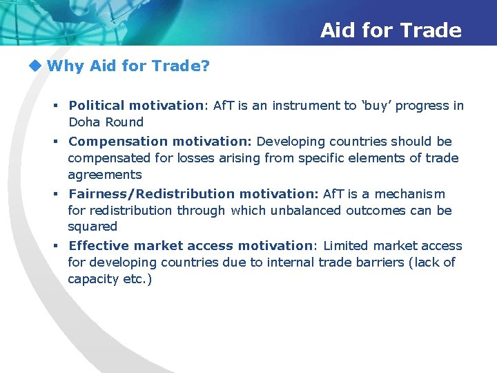 Aid for Trade u Why Aid for Trade? § Political motivation: Af. T is