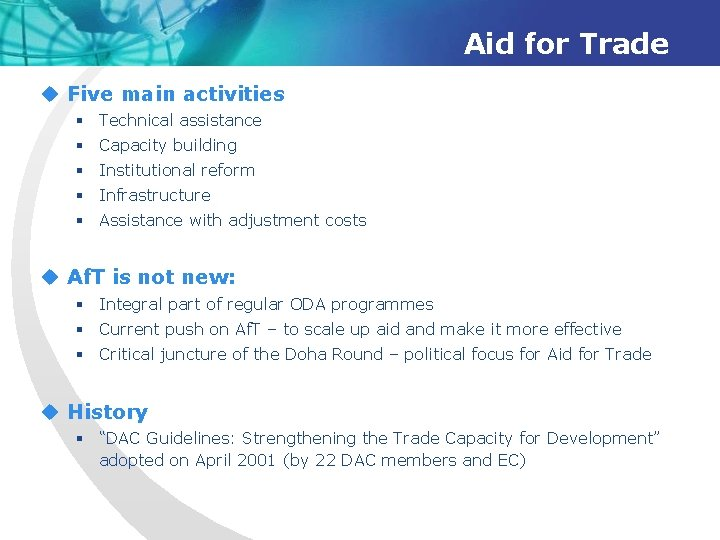 Aid for Trade u Five main activities § Technical assistance § Capacity building §