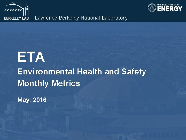 ETA Environmental Health and Safety Monthly Metrics May, 2016