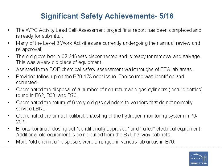 Significant Safety Achievements- 5/16 • • • The WPC Activity Lead Self-Assessment project final
