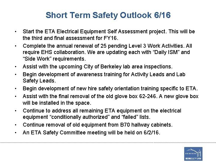 Short Term Safety Outlook 6/16 • • • Start the ETA Electrical Equipment Self