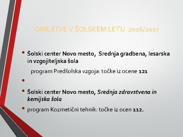 OMEJITVE V ŠOLSKEM LETU 2016/2017 • Šolski center Novo mesto, Srednja gradbena, lesarska in
