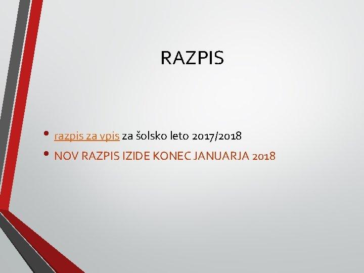 RAZPIS • razpis za vpis za šolsko leto 2017/2018 • NOV RAZPIS IZIDE KONEC