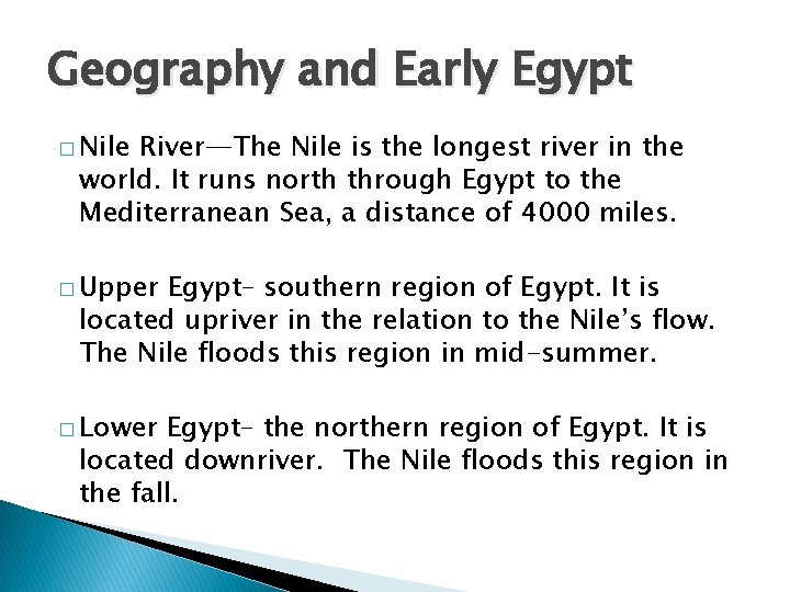 Geography and Early Egypt � Nile River—The Nile is the longest river in the