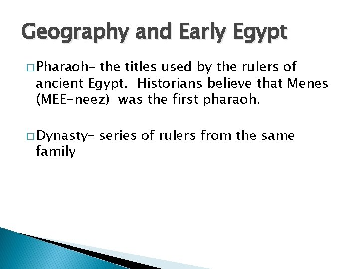 Geography and Early Egypt � Pharaoh– the titles used by the rulers of ancient