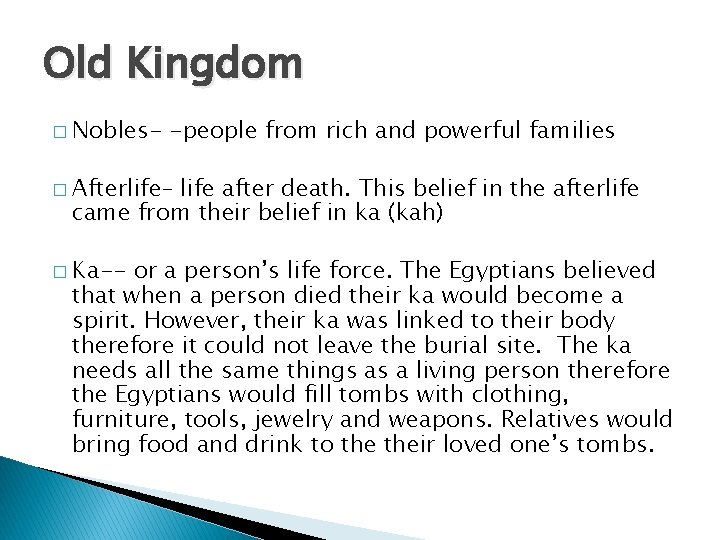 Old Kingdom � Nobles- -people from rich and powerful families � Afterlife– life after