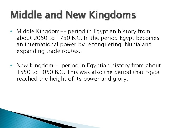 Middle and New Kingdoms • Middle Kingdom-- period in Egyptian history from about 2050