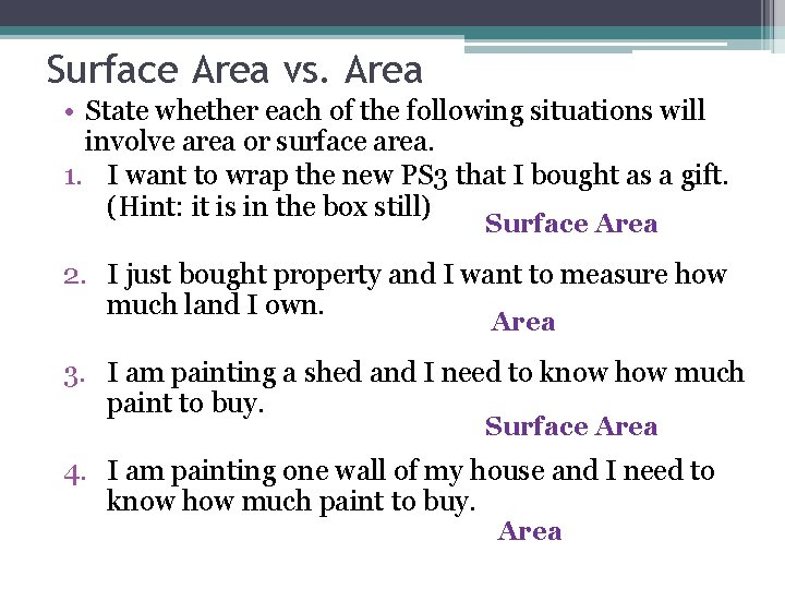 Surface Area vs. Area • State whether each of the following situations will involve