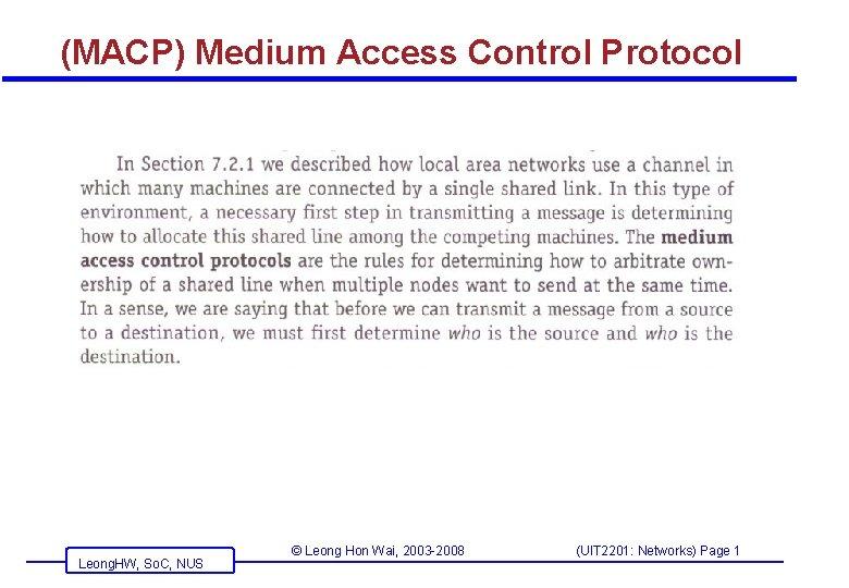 (MACP) Medium Access Control Protocol Leong. HW, So. C, NUS © Leong Hon Wai,