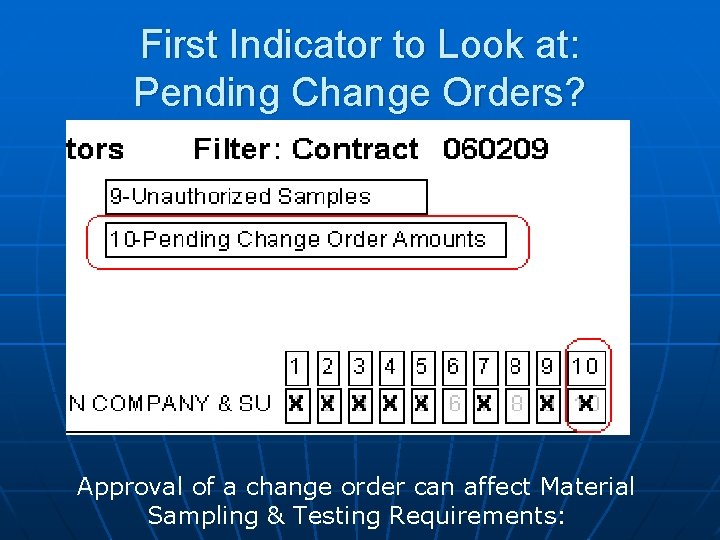 First Indicator to Look at: Pending Change Orders? Approval of a change order can