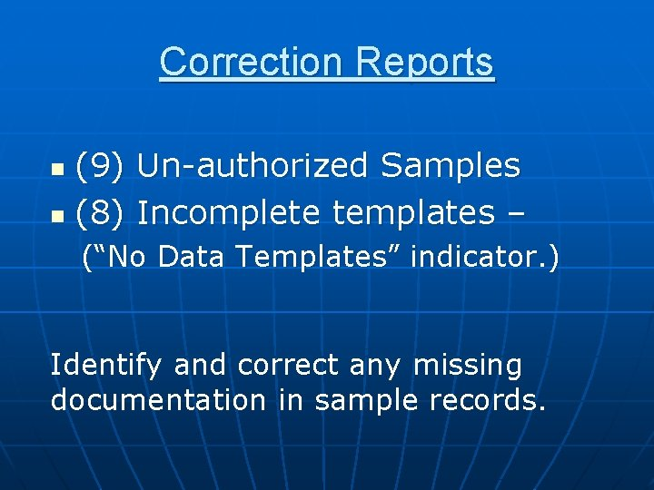 """Correction Reports (9) n (8) n Un-authorized Samples Incomplete templates – (""""No Data Templates"""""""