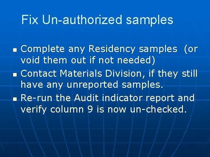 Fix Un-authorized samples n n n Complete any Residency samples (or void them out