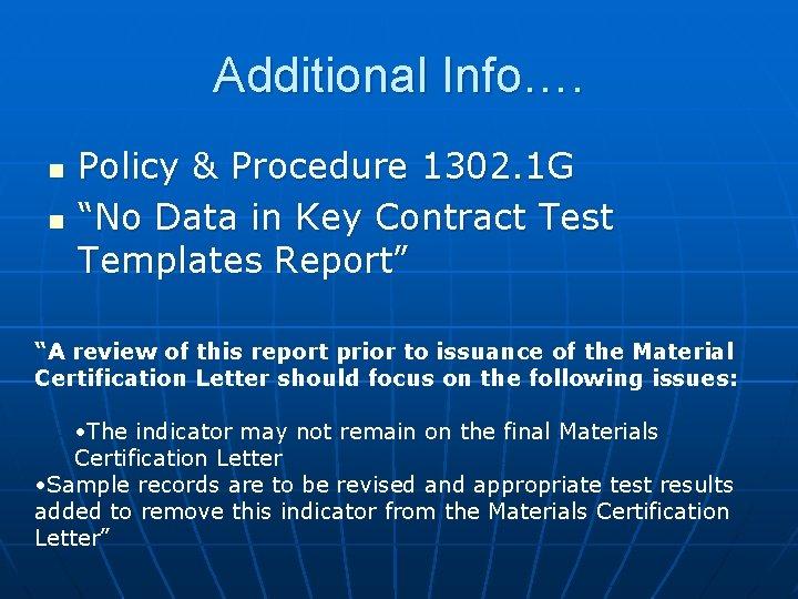 "Additional Info…. n n Policy & Procedure 1302. 1 G ""No Data in Key"