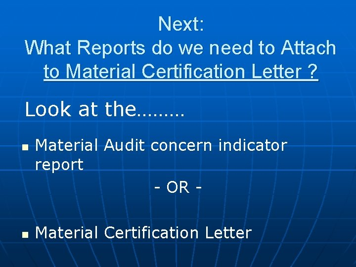 Next: What Reports do we need to Attach to Material Certification Letter ? Look