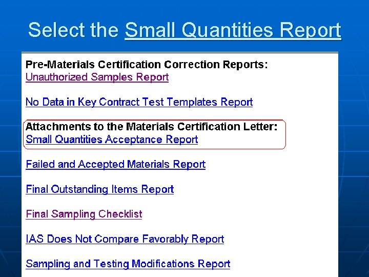 Select the Small Quantities Report