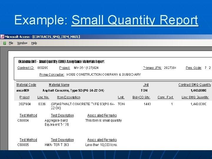 Example: Small Quantity Report