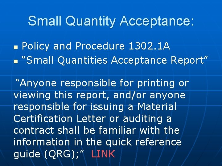 """Small Quantity Acceptance: n n Policy and Procedure 1302. 1 A """"Small Quantities Acceptance"""