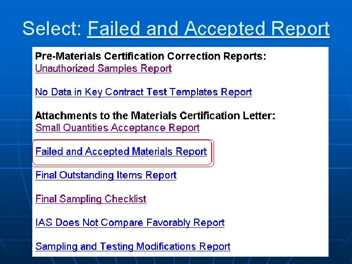Select: Failed and Accepted Report