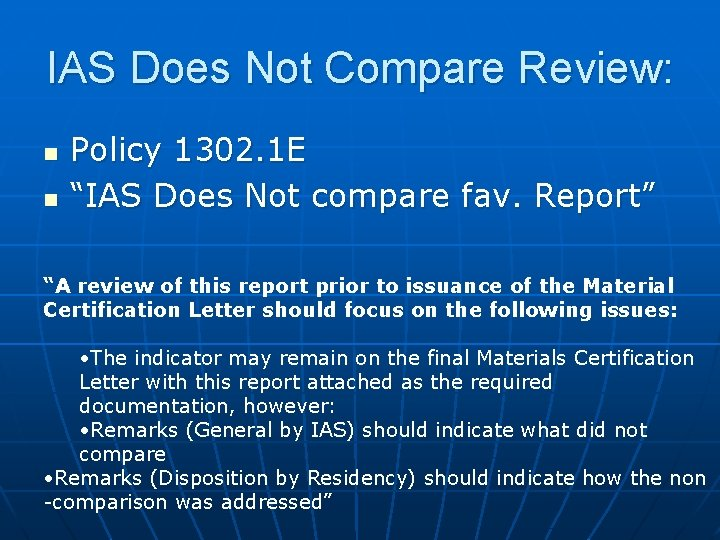 """IAS Does Not Compare Review: n n Policy 1302. 1 E """"IAS Does Not"""