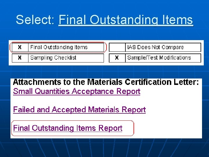 Select: Final Outstanding Items