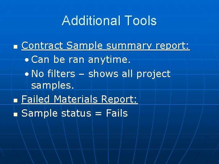 Additional Tools n n n Contract Sample summary report: • Can be ran anytime.