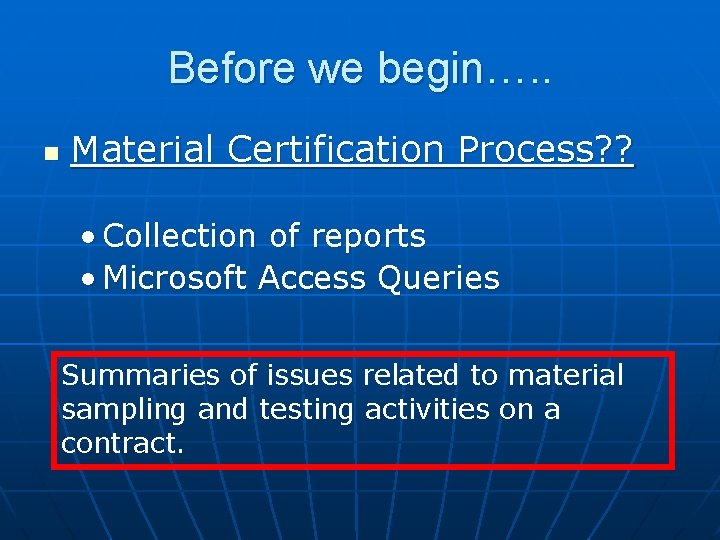 Before we begin…. . n Material Certification Process? ? • Collection of reports •
