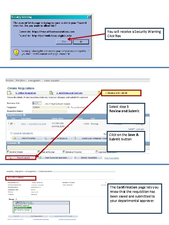 You will receive a Security Warning Click Yes Select step 3. Review and Submit