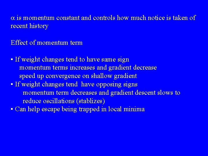 a is momentum constant and controls how much notice is taken of recent history