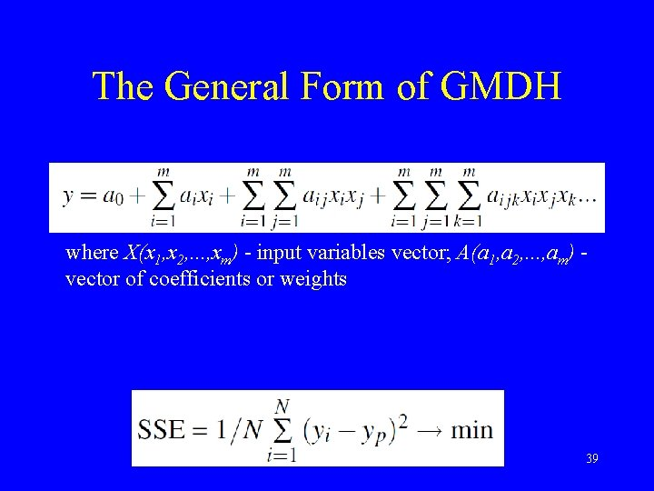 The General Form of GMDH where X(x 1, x 2, . . . ,