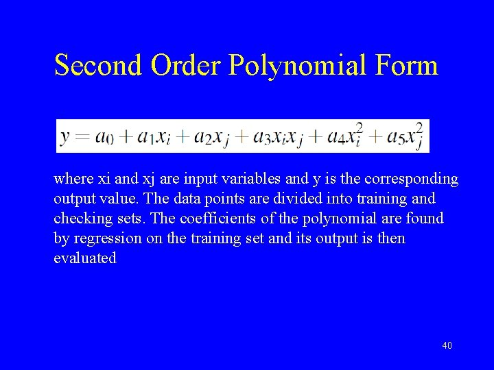Second Order Polynomial Form where xi and xj are input variables and y is