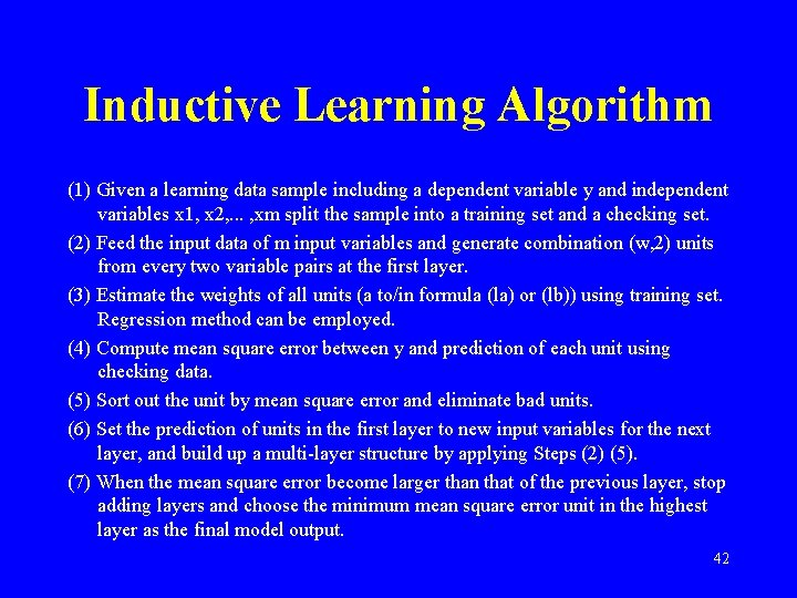 Inductive Learning Algorithm (1) Given a learning data sample including a dependent variable y