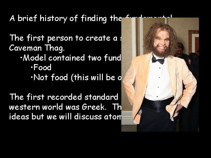 A brief history of finding the fundamental The first person to create a standard