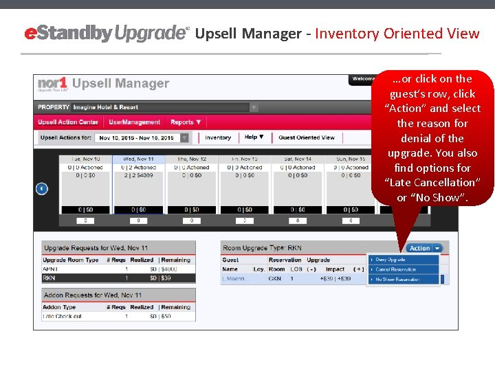 """Upsell Manager - Inventory Oriented View …or click on the guest's row, click """"Action"""""""