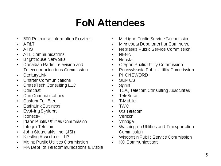 Fo. N Attendees • • • • • • 800 Response Information Services AT&T