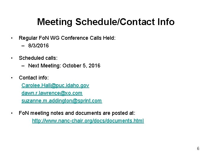 Meeting Schedule/Contact Info • Regular Fo. N WG Conference Calls Held: – 8/3/2016 •