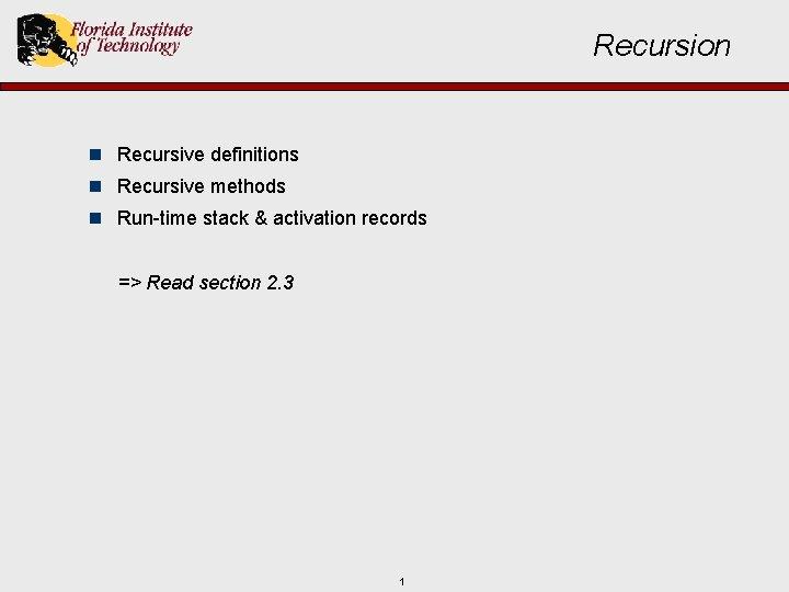 Recursion n Recursive definitions n Recursive methods n Run-time stack & activation records =>
