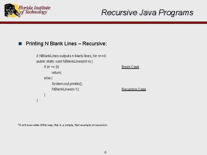 Recursive Java Programs n Printing N Blank Lines – Recursive: // NBlank. Lines outputs