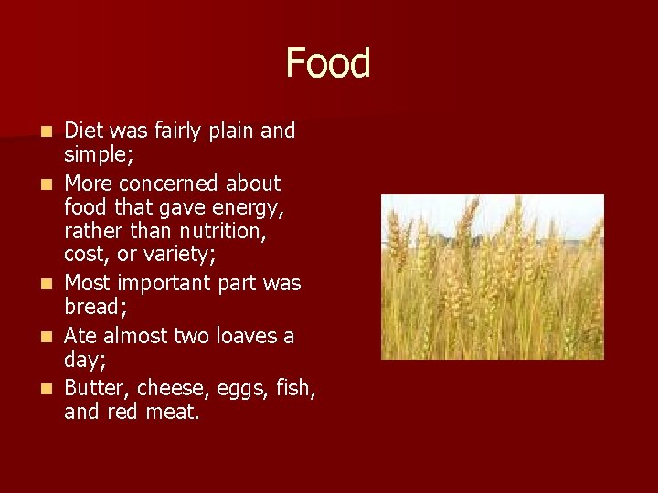 Food n n n Diet was fairly plain and simple; More concerned about food