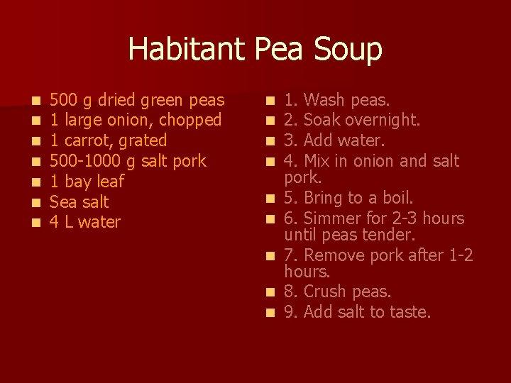 Habitant Pea Soup n n n n 500 g dried green peas 1 large