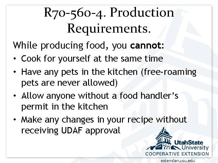 R 70 -560 -4. Production Requirements. While producing food, you cannot: • Cook for