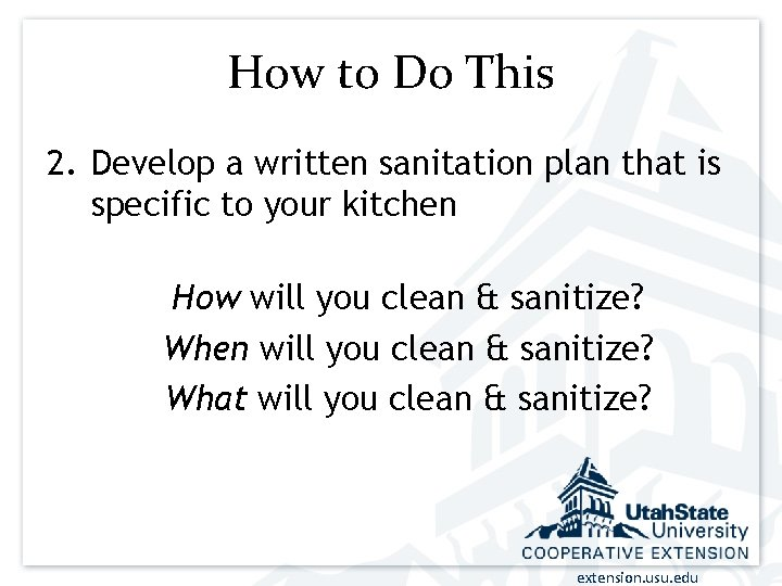 How to Do This 2. Develop a written sanitation plan that is specific to