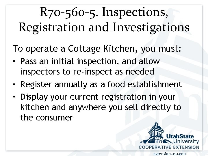 R 70 -560 -5. Inspections, Registration and Investigations To operate a Cottage Kitchen, you
